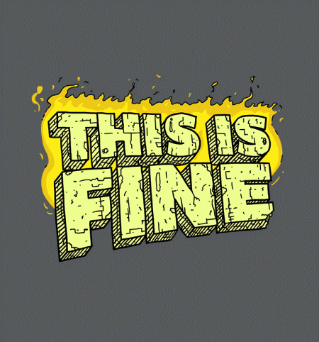 BustedTees: This Is Fine