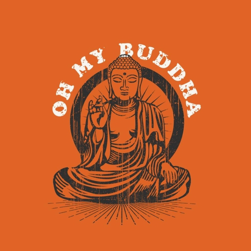 BustedTees: Oh My Buddha
