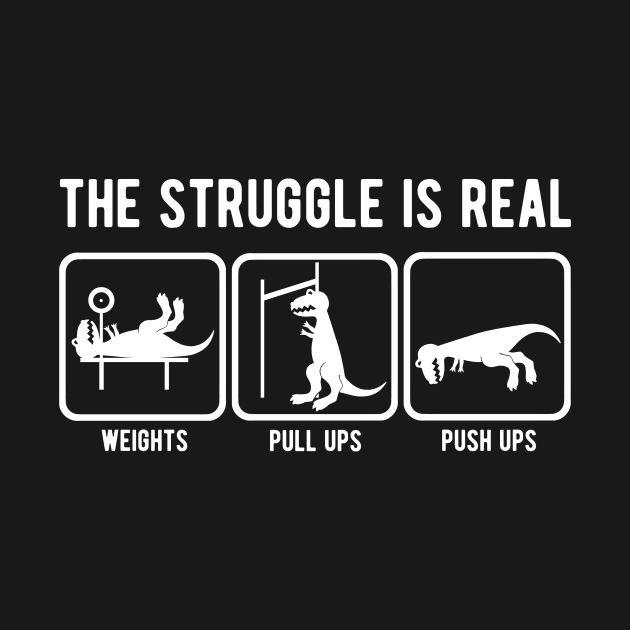 TeePublic: The struggle is real T-Rex gym workout
