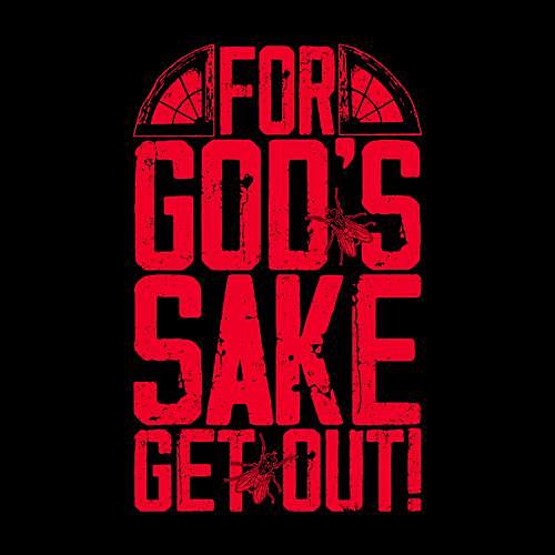 Five Finger Tees: For God's Sake Get Out T-Shirt