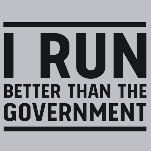 Textual Tees: I Run Better Than the Government