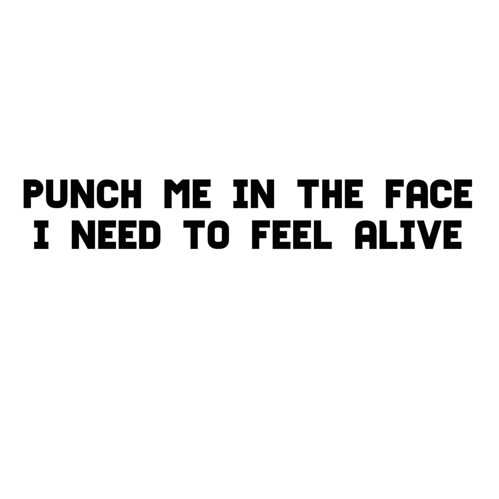 LivingTees: Punch Me In The Face Tee
