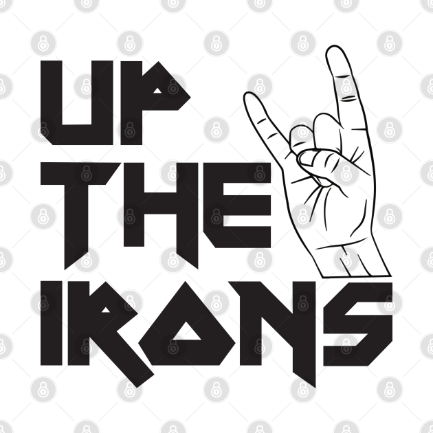 TeePublic: Up The Irons - Iron Maiden Fan Salute