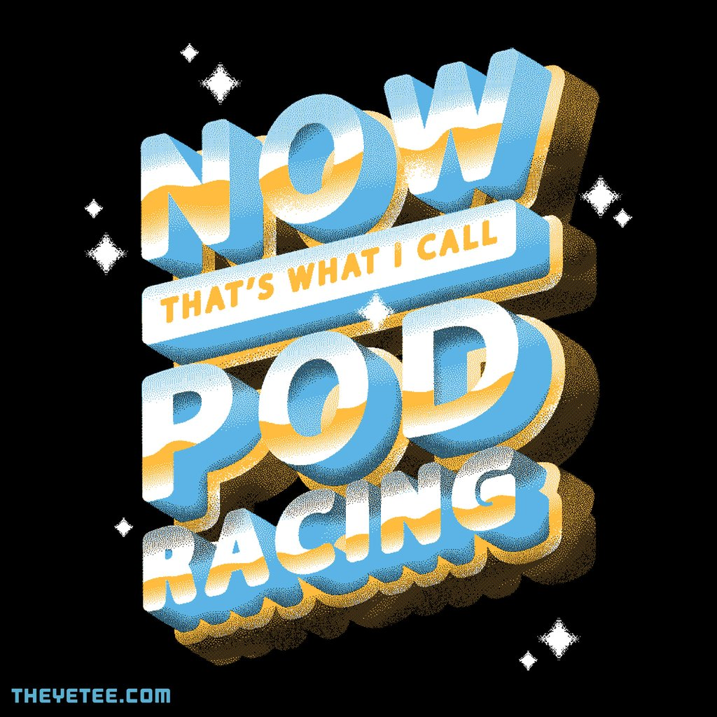The Yetee: NOW THATS WHAT I CALL PODRACING
