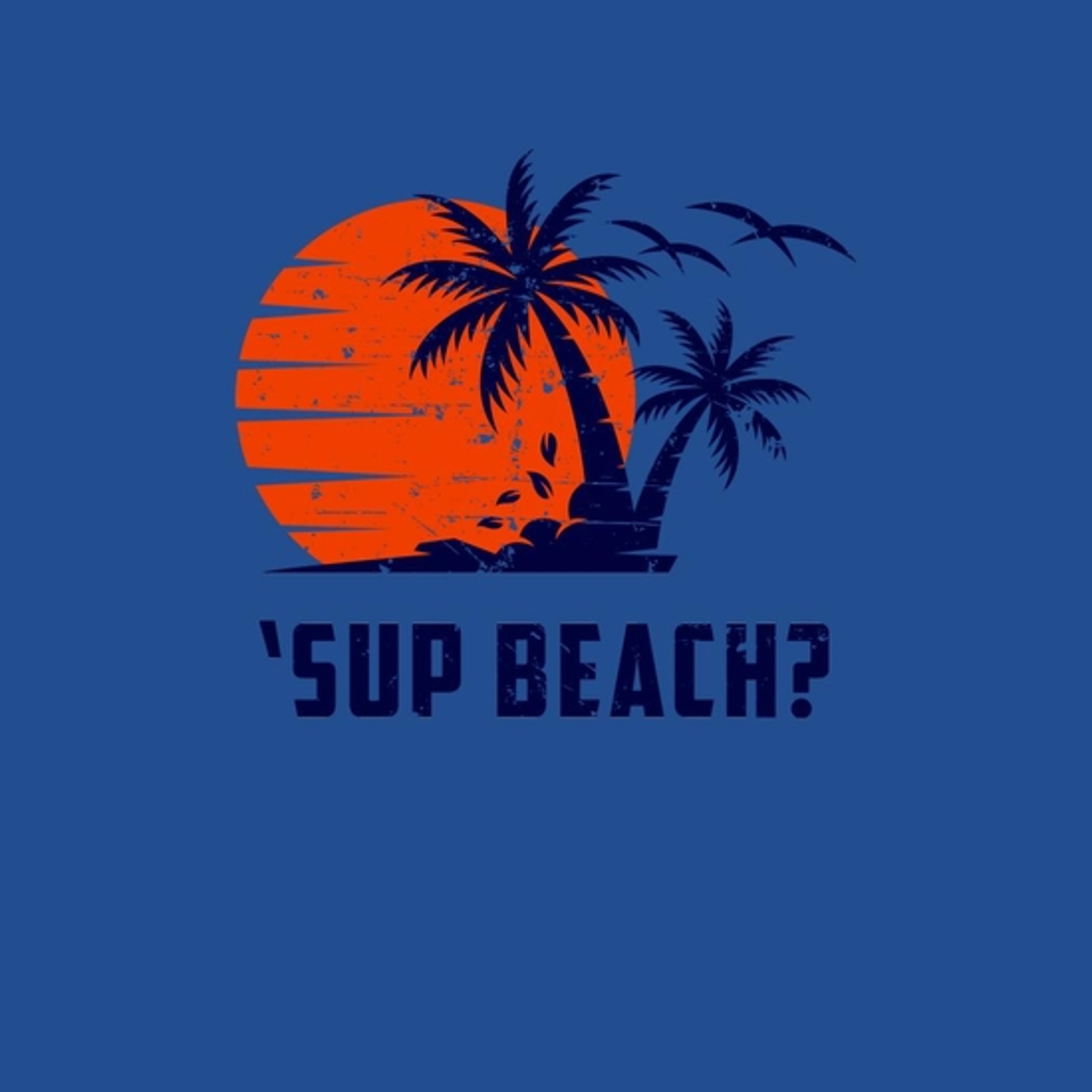 BustedTees: Sup Beach?