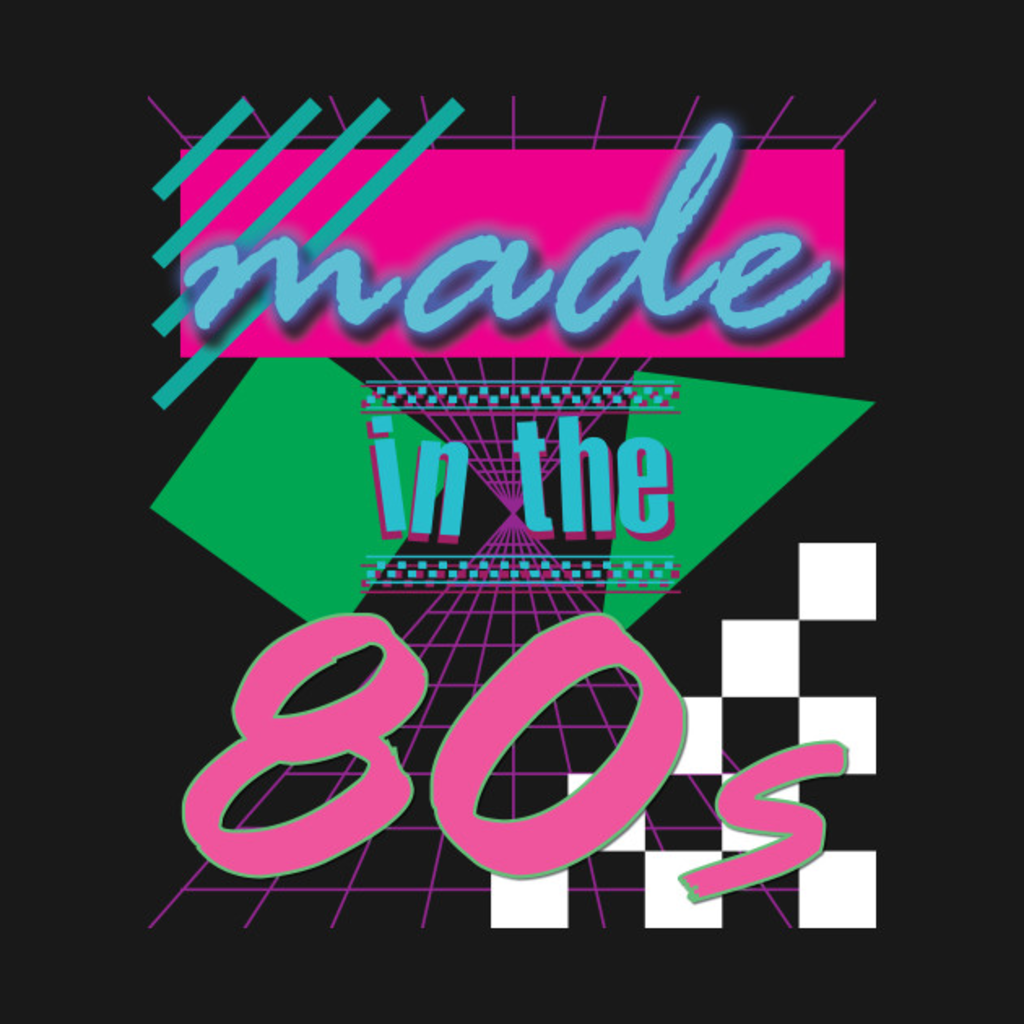 TeePublic: Made in the 80s