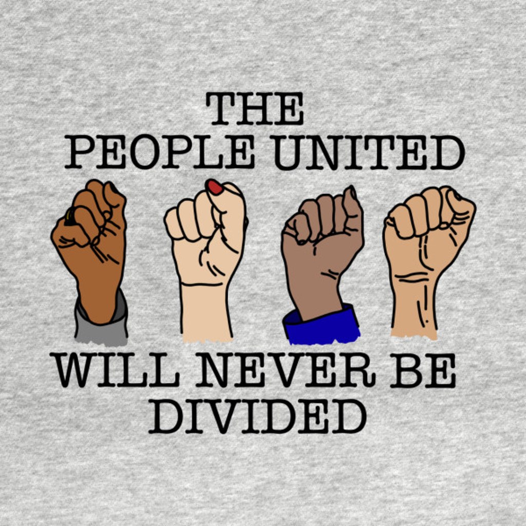 TeePublic: THE PEOPLE UNITED WILL NEVER BE DIVIDED