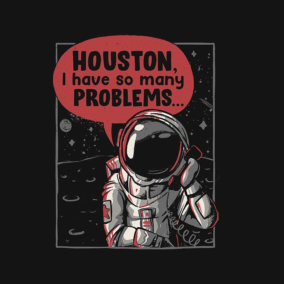 TeeFury: Houston, I Have So Many Problems