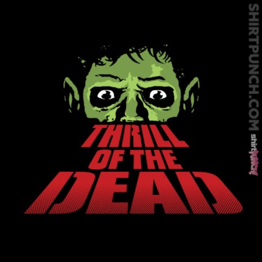 ShirtPunch: Thrill of the Dead