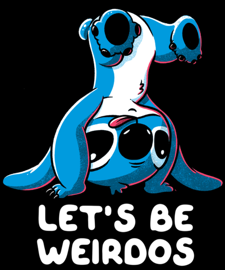 Qwertee: Let's Be Weirdos