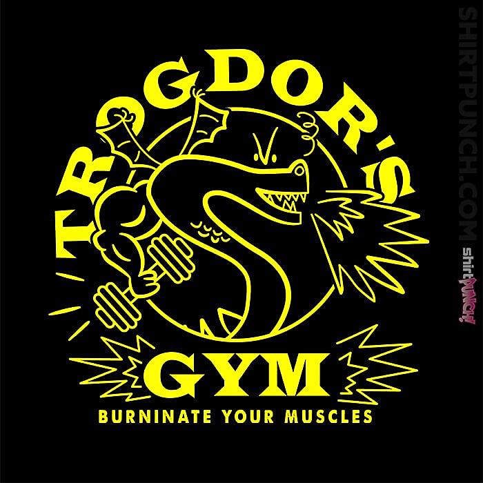 ShirtPunch: Trogdor's Gym