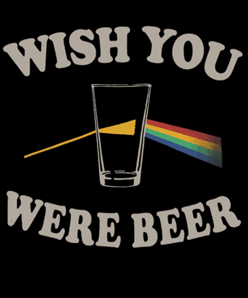 Qwertee: Wish You Were Beer