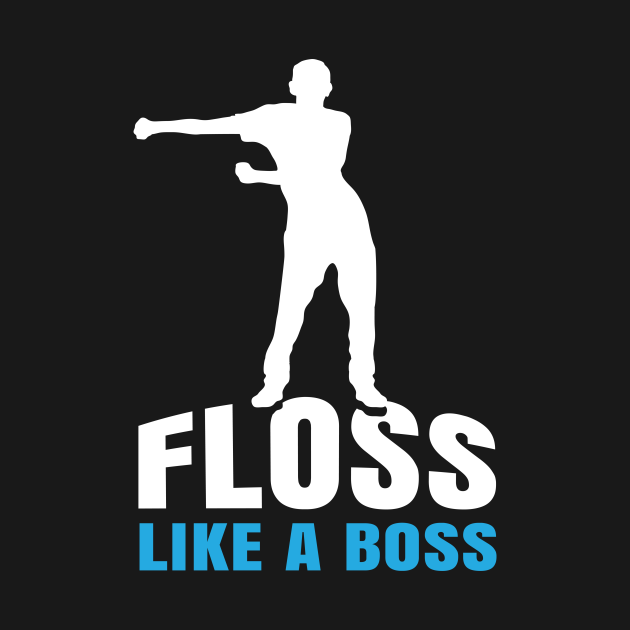 TeePublic: Floss Like A Boss