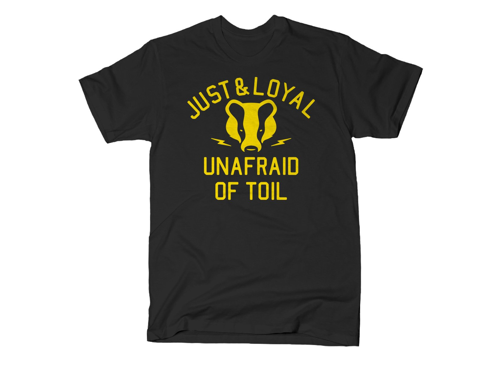 SnorgTees: Just And Loyal, Unafraid Of Toil