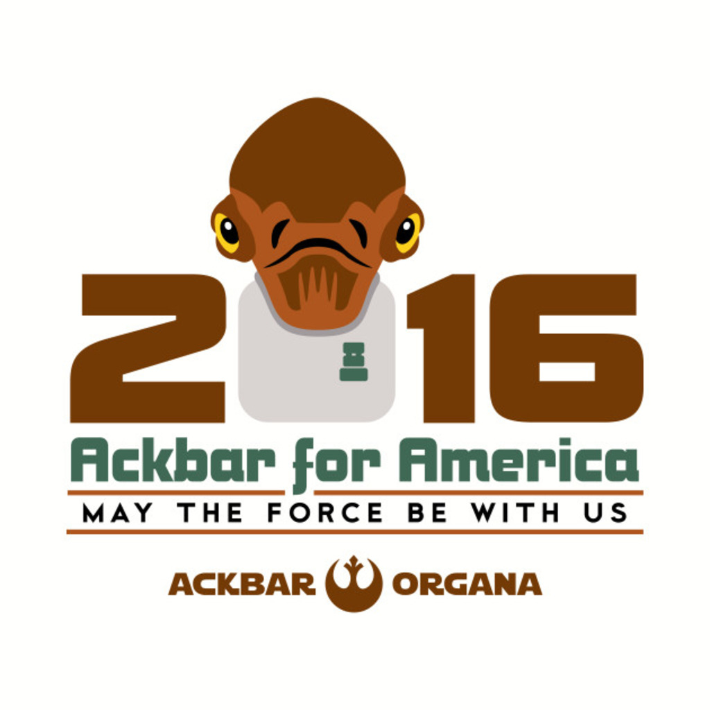 TeePublic: Ackbar for America T-Shirt