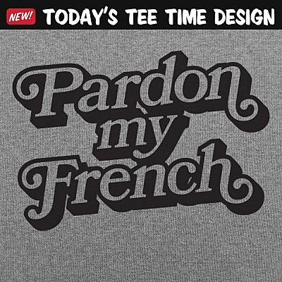 6 Dollar Shirts: Pardon My French