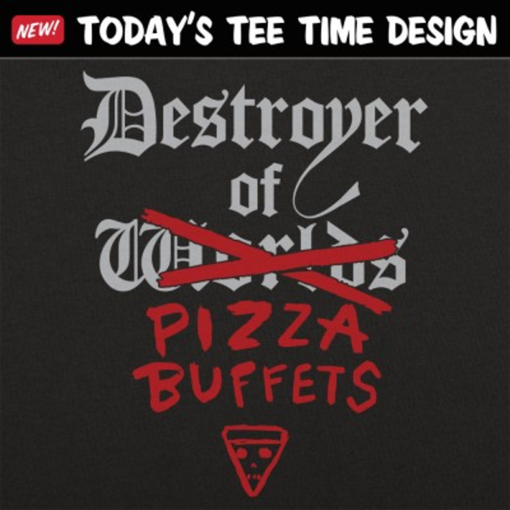 6 Dollar Shirts: Destroyer Of Pizza Buffets