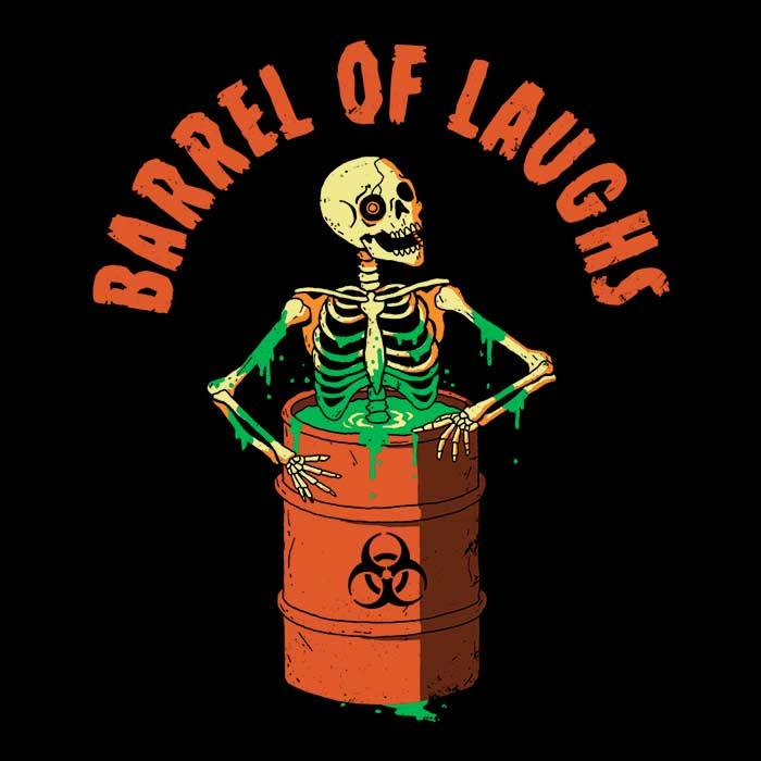 Once Upon a Tee: Barrel of Laughs