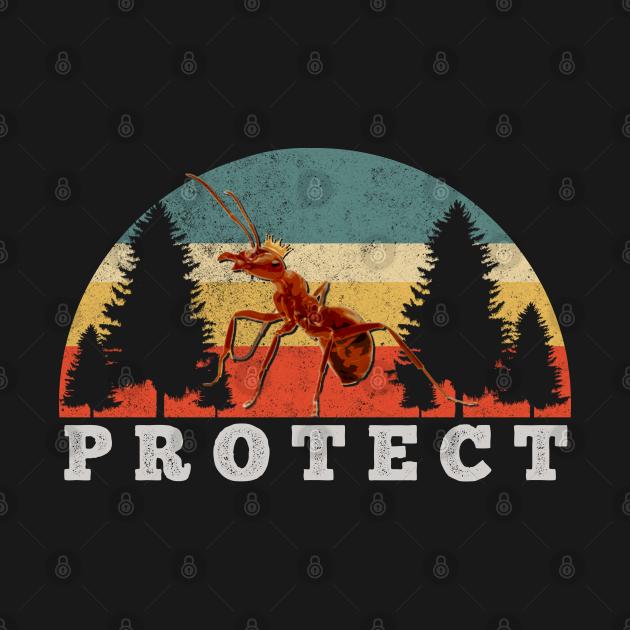TeePublic: P R O T E C T (Ant Colony)
