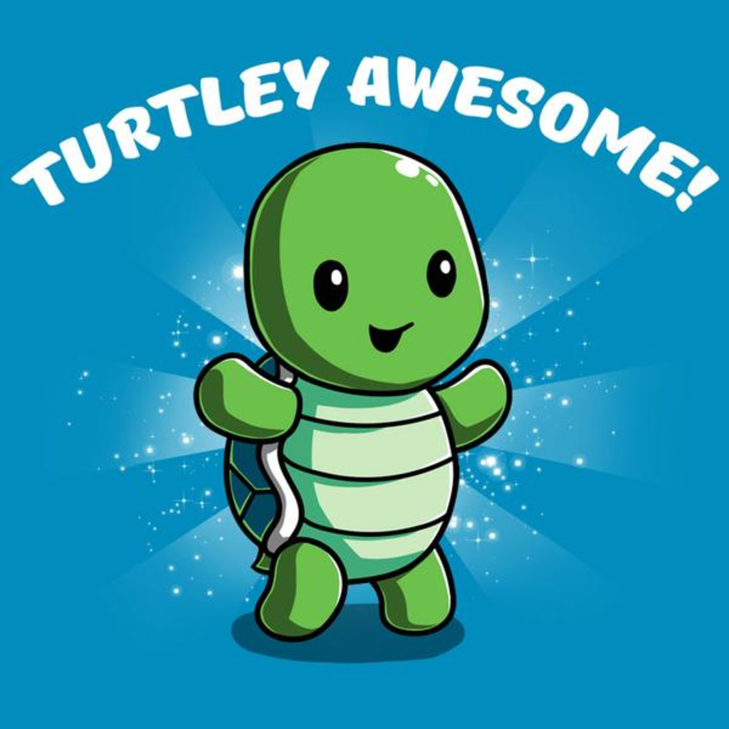 TeeTurtle: Turtley Awesome!