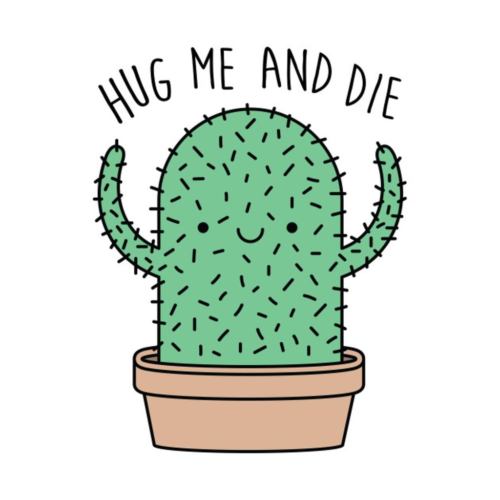TeePublic: Hug me and die