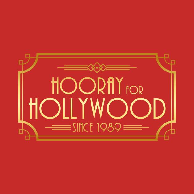 TeePublic: Hooray for Hollywood - Since 1989