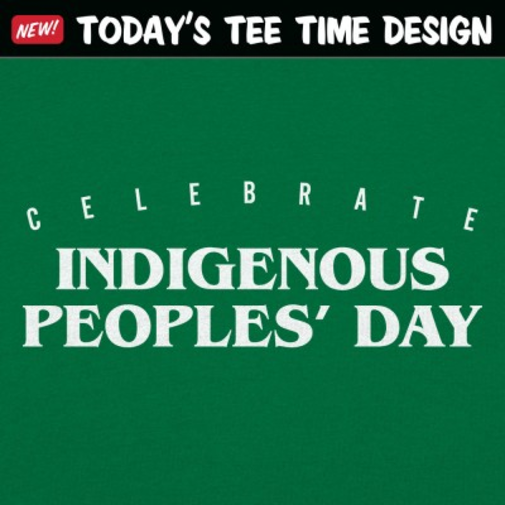 6 Dollar Shirts: Indigenous Peoples' Day