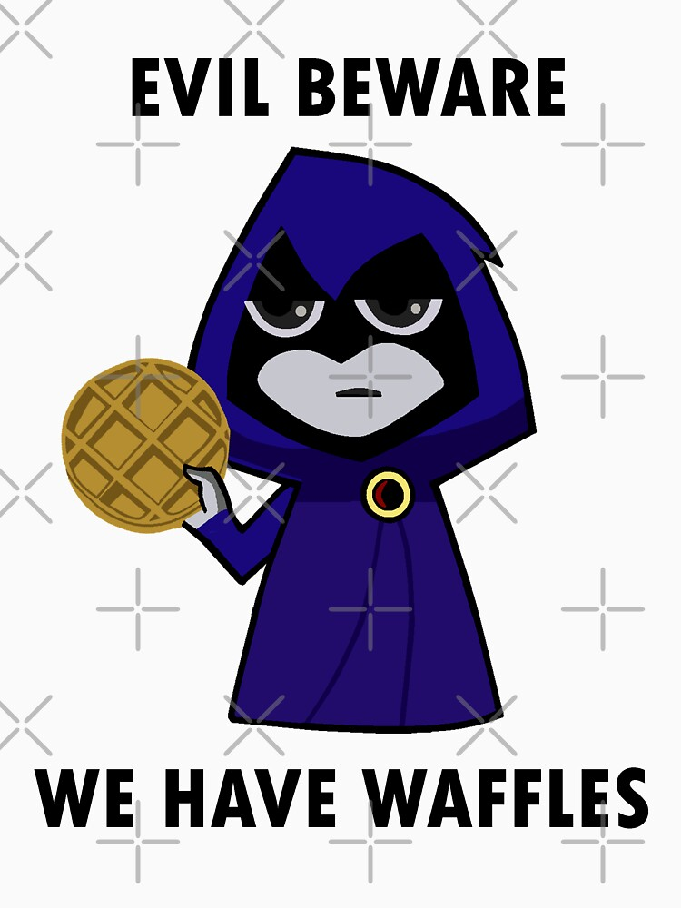 RedBubble: Evil Beware: We Have Waffles