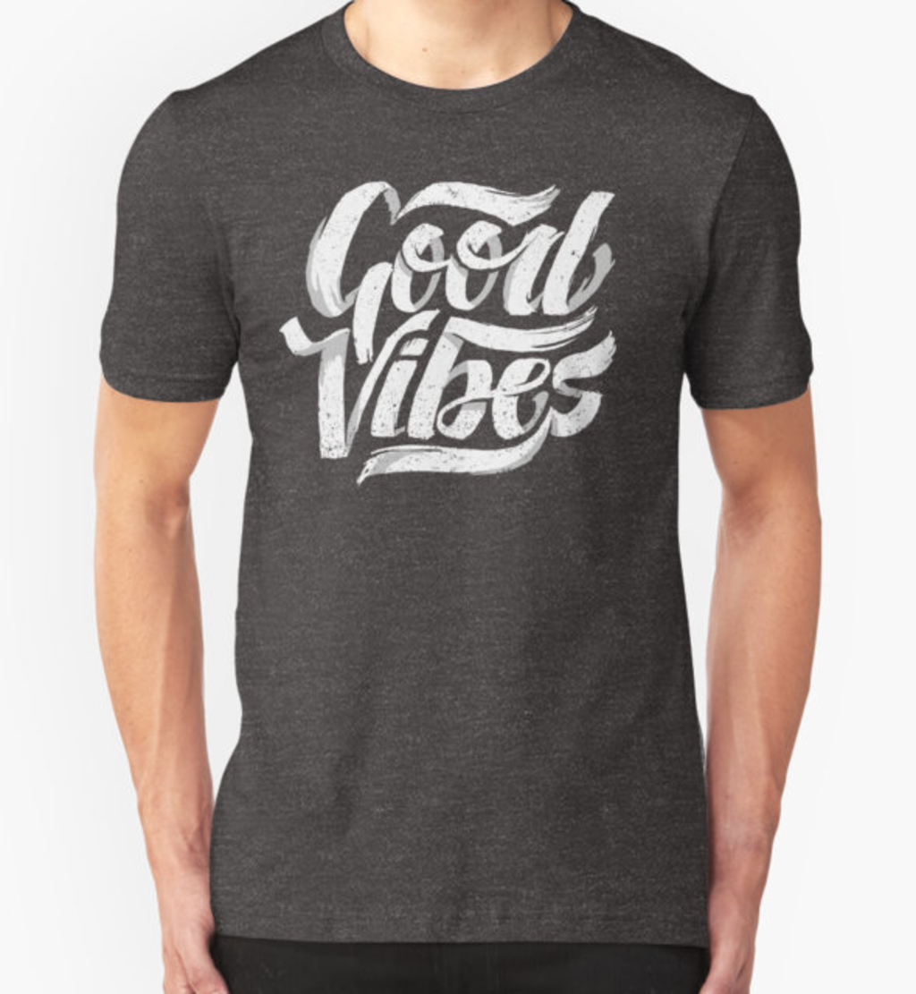 RedBubble: Good Vibes - Feel Good T-Shirt Design