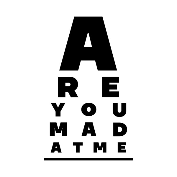 TeePublic: Are You Mad At Me?