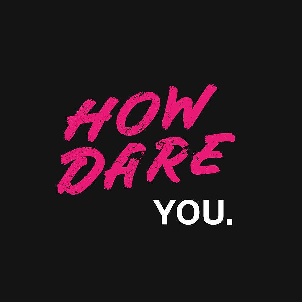 TeeFury: How Dare You