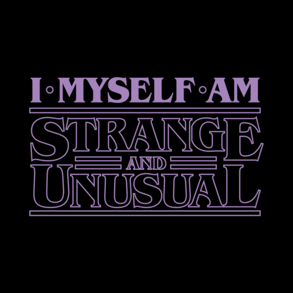 NeatoShop: I Myself Am Strange And Unusual