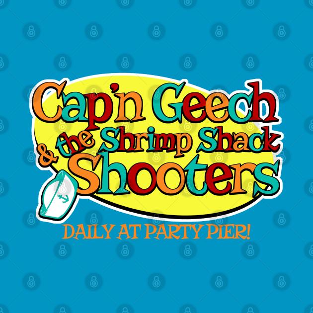 TeePublic: Captain Geech and the Shrimp Shack Shooters