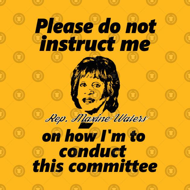 TeePublic: #AuntieMaxine Do Not Instruct Me