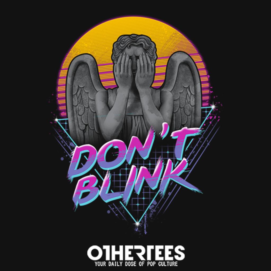 OtherTees: Don't Blink