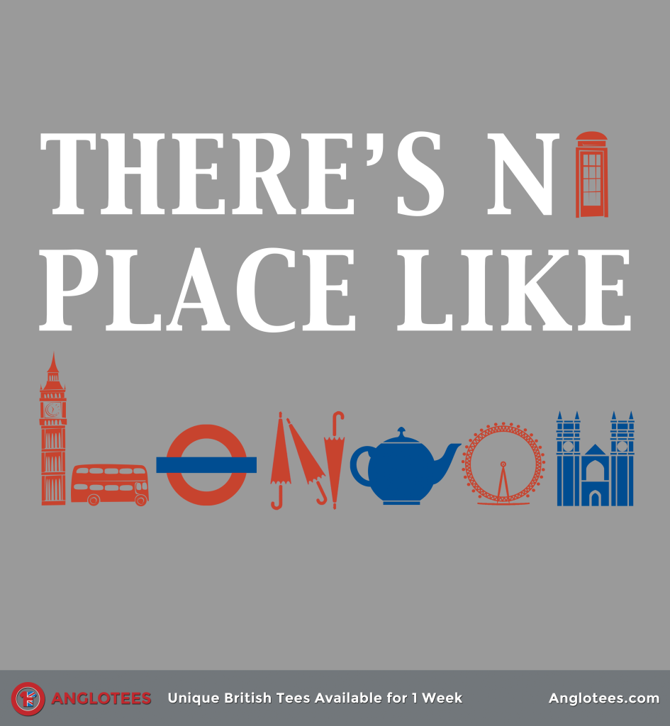 Anglotees: There's No Place Like London