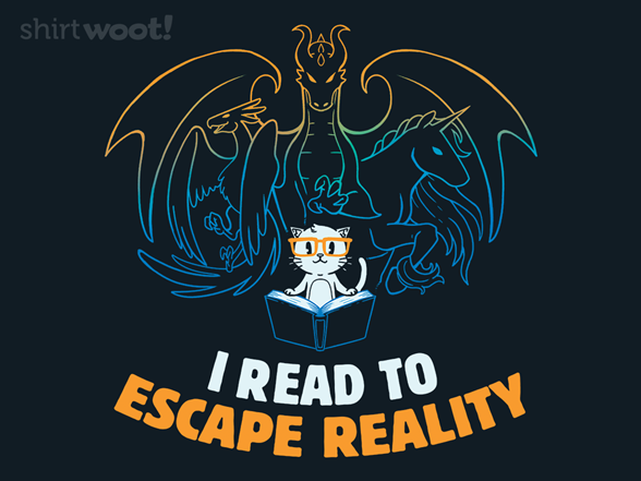 Woot!: I Read to Escape Reality