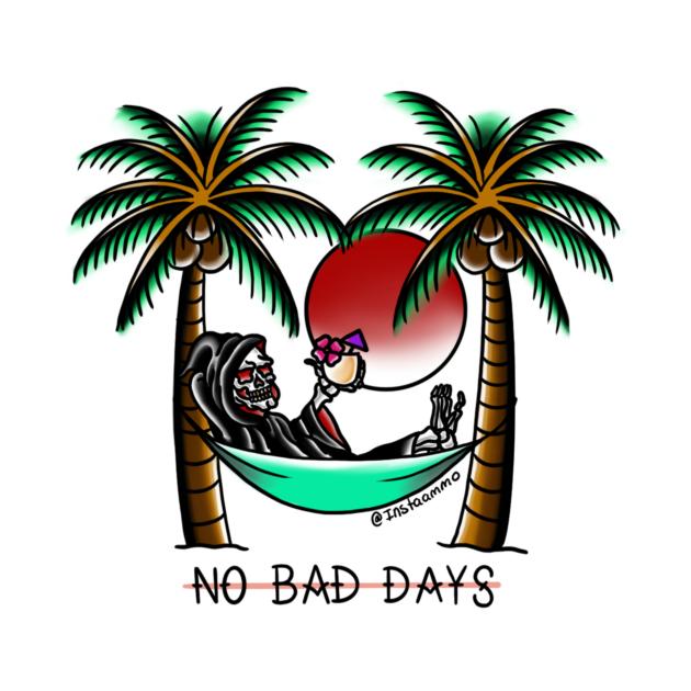 TeePublic: NO BAD DAYS