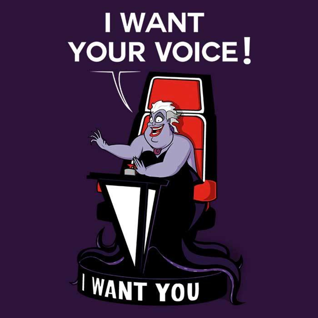 Once Upon a Tee: I Want Your Voice