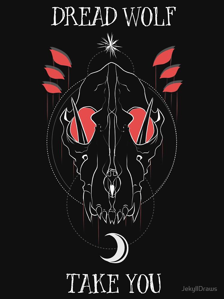 RedBubble: Dread Wolf Take You