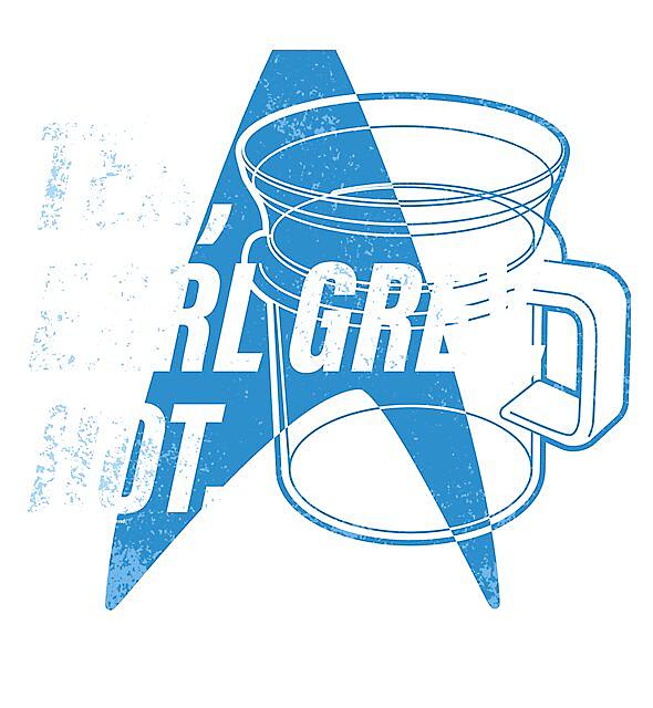 RedBubble: Star Trek Next Generation Tea, Earl Grey , Hot Distressed Poster