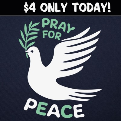 6 Dollar Shirts: Pray For Peace