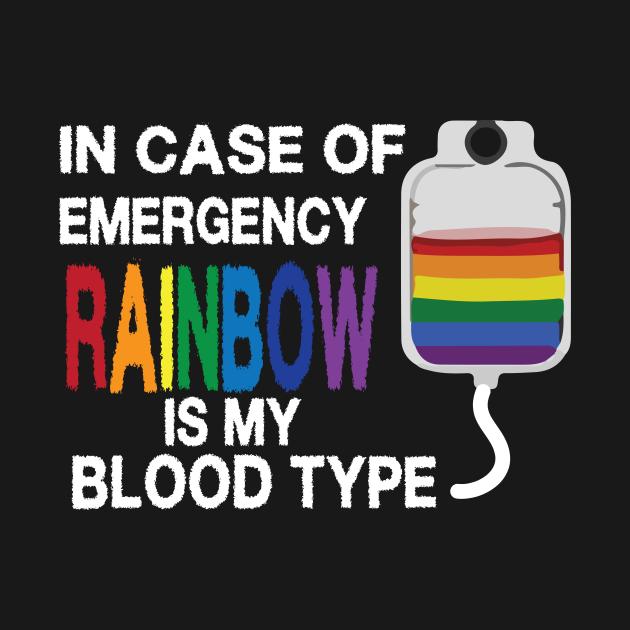 TeePublic: In Case Of Emergency Rainbow Is My Blood Type Shirt Funny LGBT