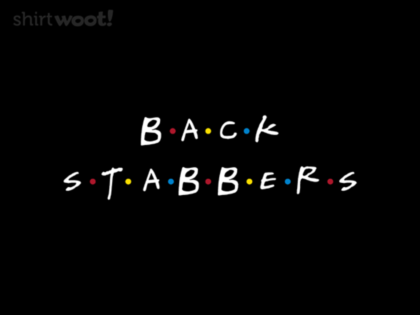Woot!: Back Stabbers