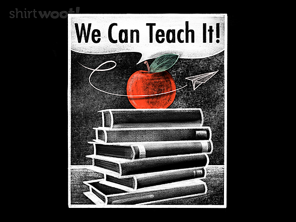 Woot!: We Can Teach It!