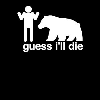 BustedTees: Guess I'll Die