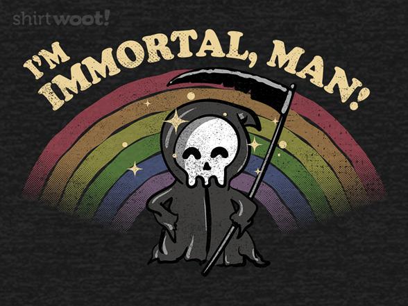 Woot!: Immortal Man