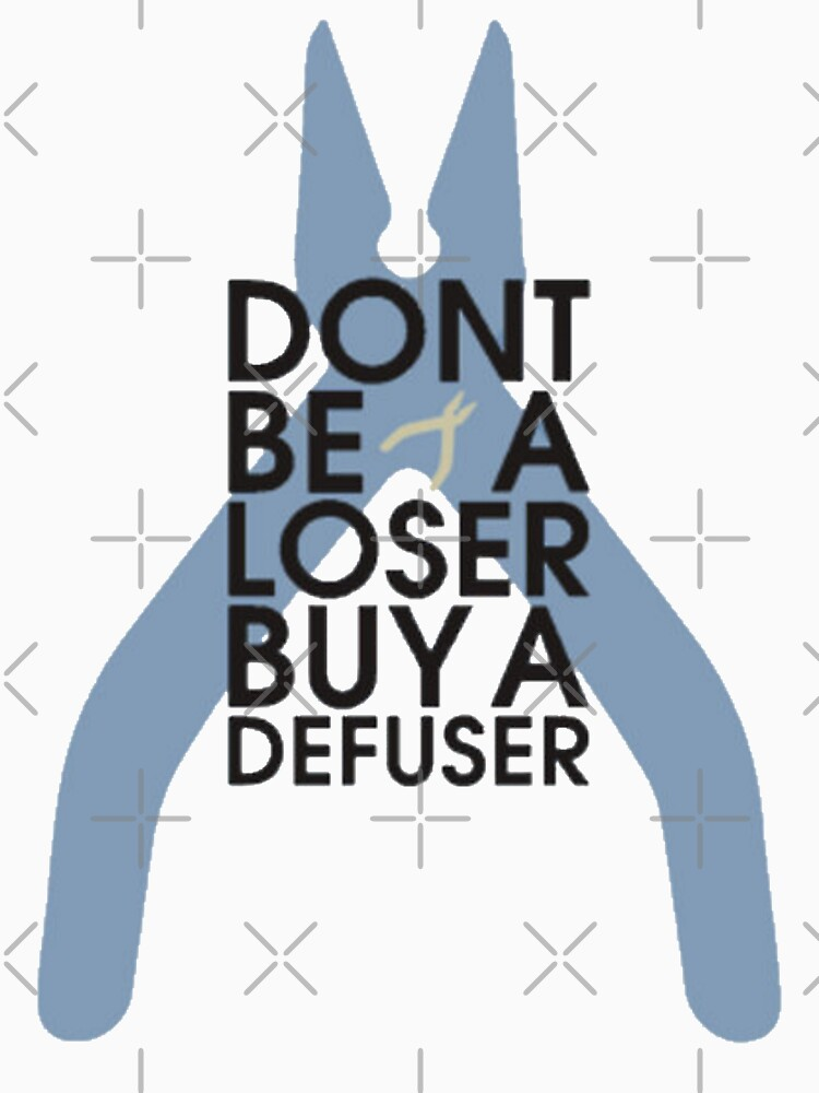 RedBubble: Counter strike Don't be a loser buy a defuser