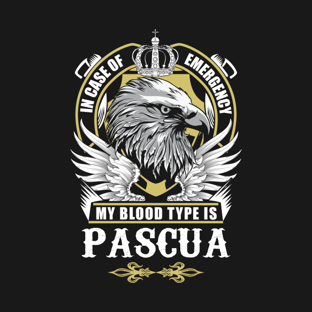 TeePublic: Pascua Name T Shirt - In Case Of Emergency My Blood Type Is Pascua Gift Item