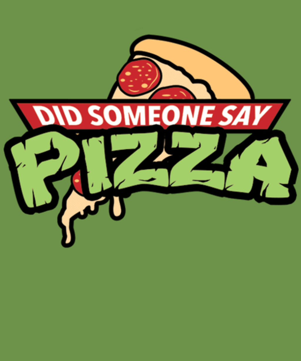 Qwertee: Did Someone Say Pizza?